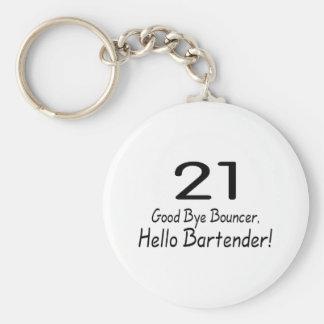 21 Good Bye Bouncer Hello Bartender (Blk) Basic Round Button Keychain