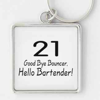 21 Good Bye Bouncer Hello Bartender (Blk) Silver-Colored Square Keychain