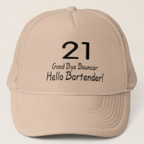 21 Good Bye Bouncer Hello Bartender (Blk) Trucker Hat