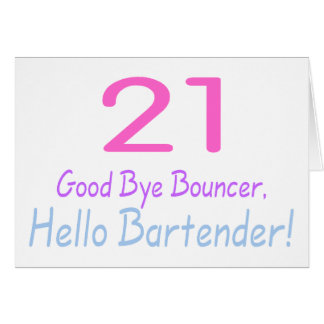 21 Good Bye Bouncer Hello Bartender (Color) Card