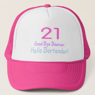 21 Good Bye Bouncer Hello Bartender (Color) Trucker Hat