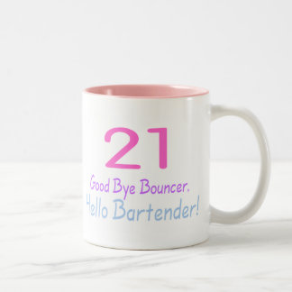 21 Good Bye Bouncer Hello Bartender (Color) Two-Tone Coffee Mug