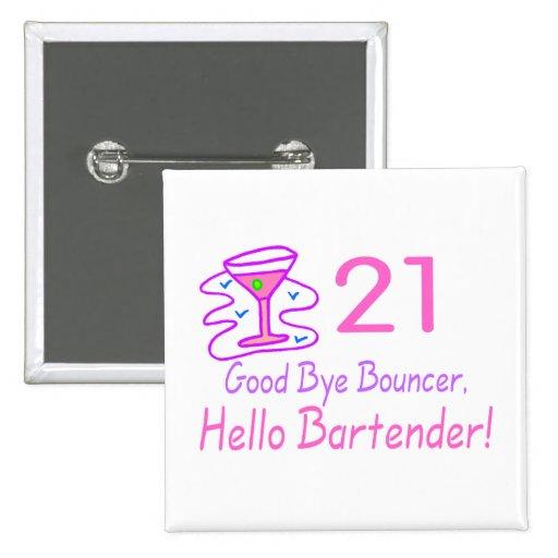 21 Good Bye Bouncer Hello Bartender (Pink) Pins