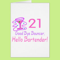 21 Good Bye Bouncer Hello Bartender (Pink) Card