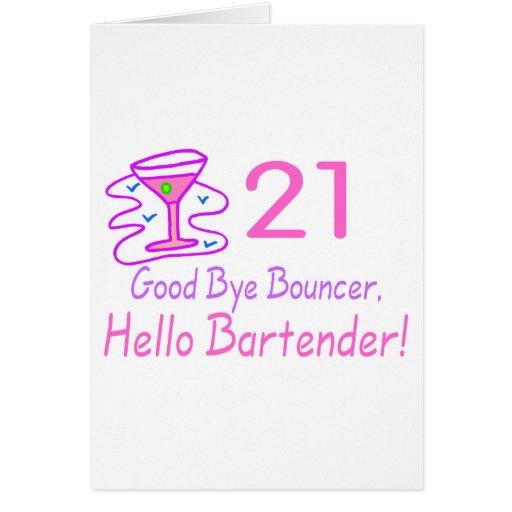 21 Good Bye Bouncer Hello Bartender (Pink) Greeting Card