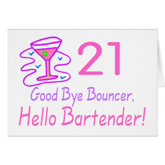 21 Good Bye Bouncer Hello Bartender (Pink) Card
