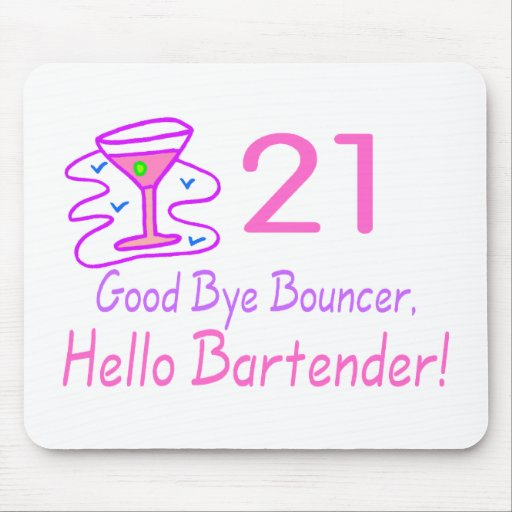 21 Good Bye Bouncer Hello Bartender (Pink) Mouse Mats