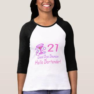 21 Good Bye Bouncer Hello Bartender (Pink) T-shirts