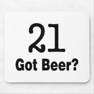 21 Got Beer Mouse Pad