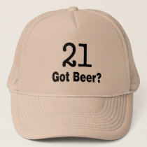 21 Got Beer Trucker Hat