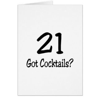 21 Got Cocktails Greeting Card