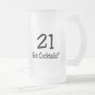 21 Got Cocktails Coffee Mugs