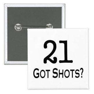 21 Got Shots 2 Inch Square Button