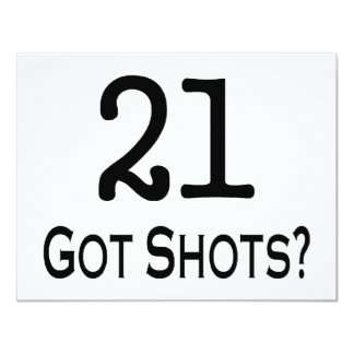 21 Got Shots Card