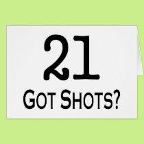 21 Got Shots Card