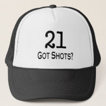 21 Got Shots Trucker Hat