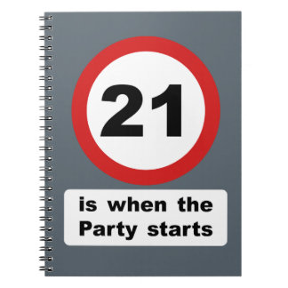 21 is when the Party Starts Spiral Notebook