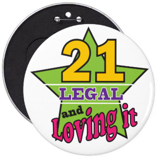 21 Legal and Loving It - 21st Birthday Button