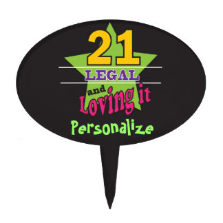 21 Legal and Loving It - 21st Birthday Cake Topper