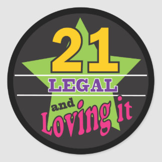 21 Legal and Loving It - 21st Birthday Classic Round Sticker