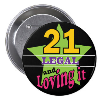21 Legal and Loving It | 21st Birthday Pinback Button