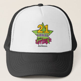21 Legal and Loving It Trucker Hat