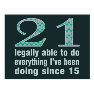 21 / Legally able to do...doing since 15 Postcard