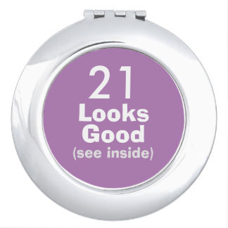 21 Looks Good © Funny 21st Birthday Gag Gift Makeup Mirror