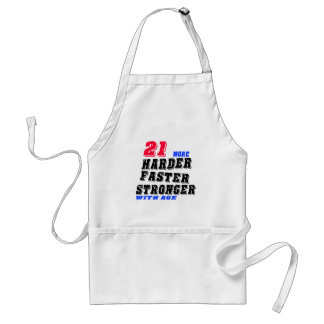 21 More Harder Faster Stronger With Age Adult Apron