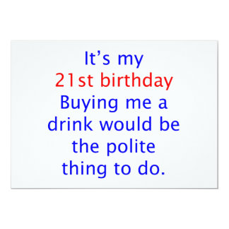 """21 Polite thing to do 5"""" X 7"""" Invitation Card"""