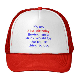 21 Polite thing to do Trucker Hat