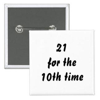 21 por la 10ma vez. trigésimo Cumpleaños. Blanco n Pin Cuadrado