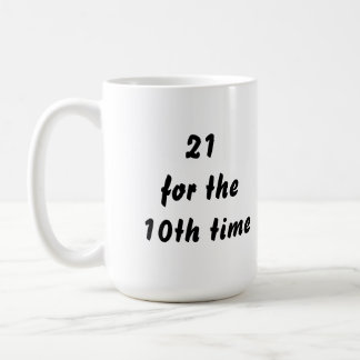 21 por la 10ma vez. trigésimo Cumpleaños. Blanco n Taza Básica Blanca