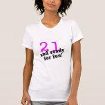 21 y aliste para el rosa de la diversión camiseta