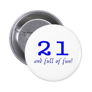 21 y lleno de azul de la diversión pin