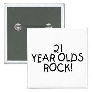 21 Year Olds Rock Pinback Button
