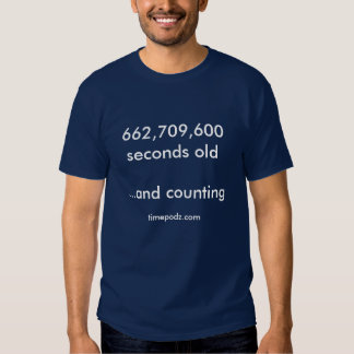 21 years old - 662,709,600 seconds old tee shirt