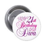 21o Diva del cumpleaños Pin