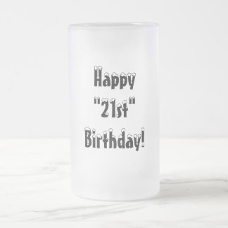 "¡"" 21ro "" cumpleaños feliz! - Taza helada"