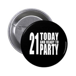 21ros cumpleaños divertidos: 21 hoy y aliste para  pin redondo de 2 pulgadas