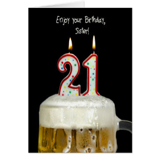 21st Birthday Beer for Sister Greeting Card