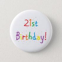"""""""21st Birthday"""" Button"""