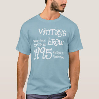 21st Birthday Gift 1995 Vintage Brew  For Him B2 T-Shirt
