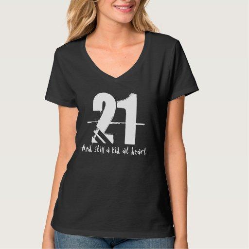 21st Birthday Gift 21 And Still A Kid At Heart Tshirts