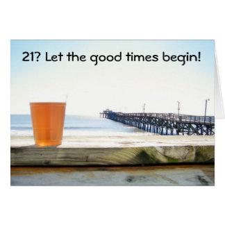 21st BIRTHDAY-GOOD TIMES BEGIN Card