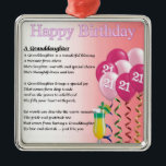 """21st Birthday Granddaughter Poem Metal Ornament<br><div class=""""desc"""">A great gift for a granddaughter on her 21st birthday</div>"""