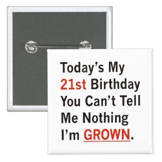 21st Birthday I'm Grown Pins