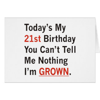 21st Birthday I'm Grown Card