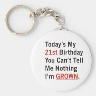 21st Birthday I'm Grown Keychain