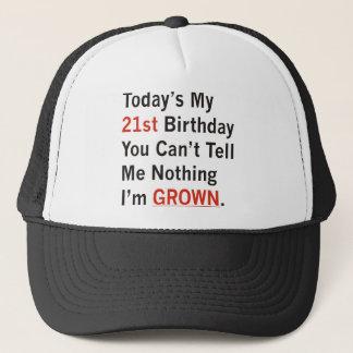 21st Birthday I'm Grown Trucker Hat